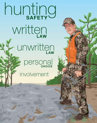 Hunting safety, written law, unwritten law, personal choice, involvement